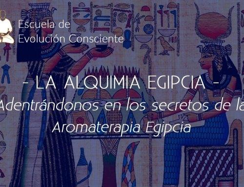 Alquimia Egipcia. Los misterios de la Aromaterapia Egipcia
